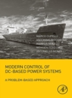Image for Modern control of DC-based power systems: a problem-based approach