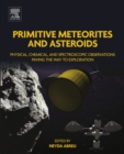 Image for Primitive meteorites and asteroids: physical, chemical and spectroscopic observations paving the way to exploration