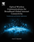 Image for Optical wireless communications for broadband global internet connectivity  : fundamentals and potential applications