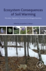 Image for Ecosystem Consequences of Soil Warming: Microbes, Vegetation, Fauna and Soil Biogeochemistry