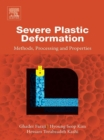 Image for Severe plastic deformation: methods, processing and properties