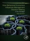 Image for How behavioral economics influences management decision-making: a new paradigm