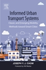 Image for Informed urban transport systems: classic and emerging mobility methods toward smart cities