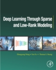 Image for Deep Learning through Sparse and Low-Rank Modeling