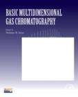 Image for Basic Multidimensional Gas Chromatography : Volume 12
