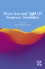 Image for Shale gas and tight oil reservoir simulation