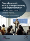 Image for Transdiagnostic group therapy training and implementation: the take control course
