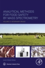 Image for Analytical methods for food safety by mass spectrometry.: (Veterinary drugs) : Volume II,