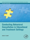 Image for Conducting behavioral consultation in educational and treatment settings