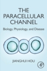Image for The paracellular channel: biology, physiology, and disease