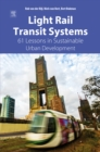 Image for Light rail transit systems: 61 lessons in sustainable urban development