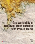 Image for Gas wettability of reservoir rock surfaces with porous media