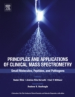 Image for Principles and applications of clinical mass spectrometry: small molecules, peptides, and pathogens