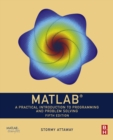 Image for MATLAB: a practical introduction to programming and problem solving