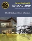 Image for Up and running with AutoCAD 2019: 2D drafting and design