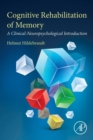 Image for Cognitive rehabilitation of memory  : a clinical-neuropsychological introduction