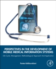 Image for Perspectives in the development of mobile medical information systems  : life cycle, management, methodological approach and application