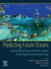 Image for Predicting Future Oceans: Sustainability of Ocean and Human Systems Amidst Global Environmental Change