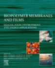 Image for Biopolymer Membranes and Films: Health, Food, Environment, and Energy Applications