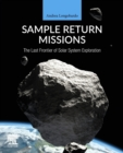 Image for Sample return missions  : the last frontier of solar system exploration