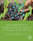 Image for Agricultural internet of things and decision support for precision smart farming