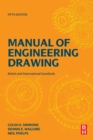 Image for Manual of engineering drawing  : technical product specification and documentation to British and international standards