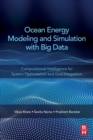 Image for Ocean energy modeling and simulation with big data  : computational intelligence for system optimization and grid integration