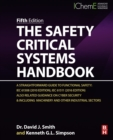 Image for The Safety Critical Systems Handbook: A Straightforward Guide to Functional Safety: IEC 61508 (2010 Edition), IEC 61511 (2015 Edition) and Related Guidance
