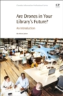 Image for Are Drones in Your Library's Future? : An Introduction