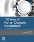 Image for 100 Years of Human Chorionic Gonadotropin: Reviews and New Perspectives