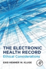 Image for The electronic health record  : ethical considerations
