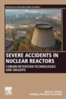 Image for Severe accidents in nuclear reactors  : corium retention technologies and insights