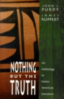 Image for Nothing but the Truth : An Anthology of Native American Literature