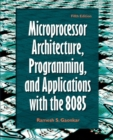 Image for Microprocessor Architecture, Programming, and Applications with the 8085
