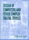Image for Design of Computers and Other Complex Digital Devices