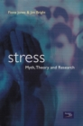 Image for Stress  : myth, theory and research