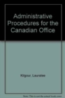 Image for Administrative Procedures for the Canadian Office