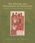 Image for The History and Philosophy of Education : Voices of Educational Pioneers