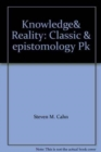 Image for Knowledge& Reality : Classic&Epistomology