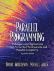 Image for Parallel Programming : Techniques and Applications Using Networked Workstations and Parallel Computers