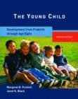 Image for The young child  : development from prebirth through age eight