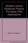 Image for Student Lecture Notebook : Principles and Applications Lecture Notebook