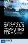 Image for The BCS glossary of ICT and computing terms