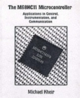Image for The M68HC11 Microcontroller : Applications in Control, Instrumentation and Communication
