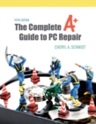 Image for The Complete A+ Guide to PC Repair