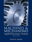 Image for Machines & Mechanisms : Applied Kinematic Analysis: United States Edition