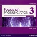 Image for Focus on Pronunciation 3 Audio CDs