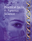 Image for Practical skills in forensic science