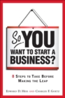 Image for So, you want to start a business?: 8 steps to take before making the leap