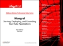 Image for Mongrel: learn to build the greatest Ruby Web server ever
